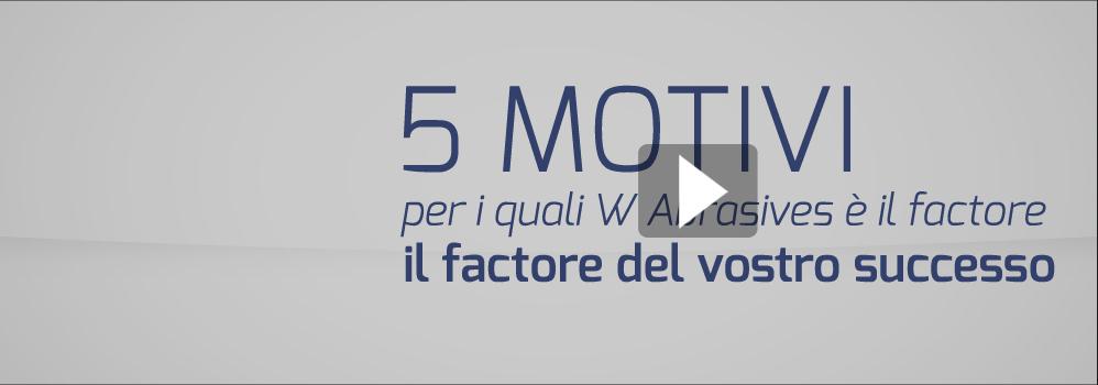 5 motivi W Abrasives